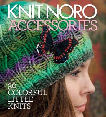 Noro Accessories: 30 Colorful Little Knits/ Book